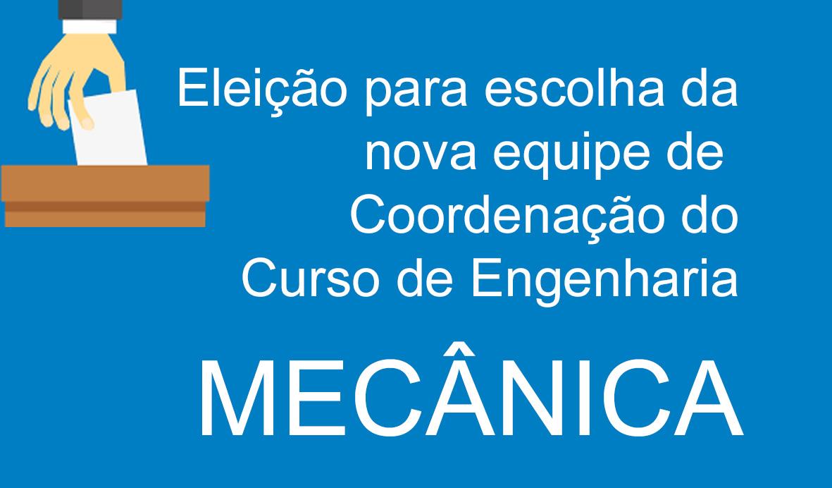 Eleição para escolha do Coordenador e Vice-Coordenador do Curso de Engenharia Mecânica