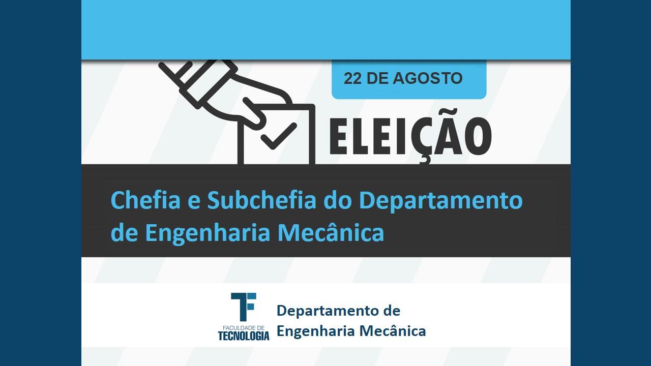 Faculdade de Tecnologia torna público o Edital de Convocação para Eleição do Chefe e Subchefe do Departamento de Engenharia Mecânica